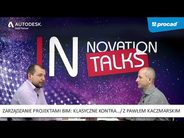 Innovation Talks - Odc.  7:  Zarządzanie projektami BIM: klasyczne kontra zwinne (Agile)