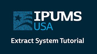 IPUMS USA Data Extract System Tutorial