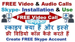FREE Video & Audio Calling :How to Create Skype Account and Use It (Step By Step)-2017