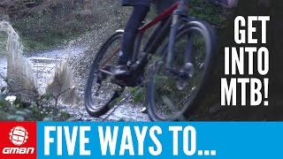 Five Ways To Get Into Mountain Biking This Winter – GMBN's Guide To Having More Fun On Your MTB