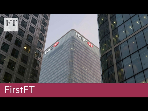 HSBC profits drop, McMaster appointed | FirstFT