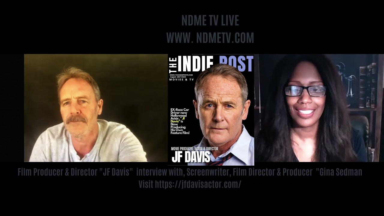 NDME TV Live Interview | Film Producer & Director, JF Davis | 2021
