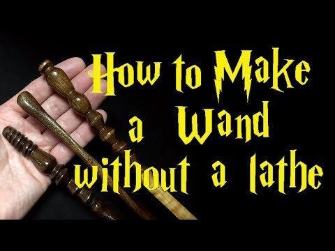 How to Make a Wand Without a Lathe