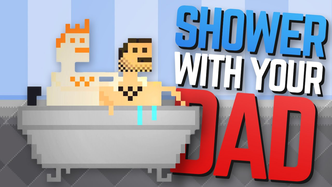 All Modes Unlocked Shower With Your Dad Simulator 2015 2 Funny Indie Game Youtube