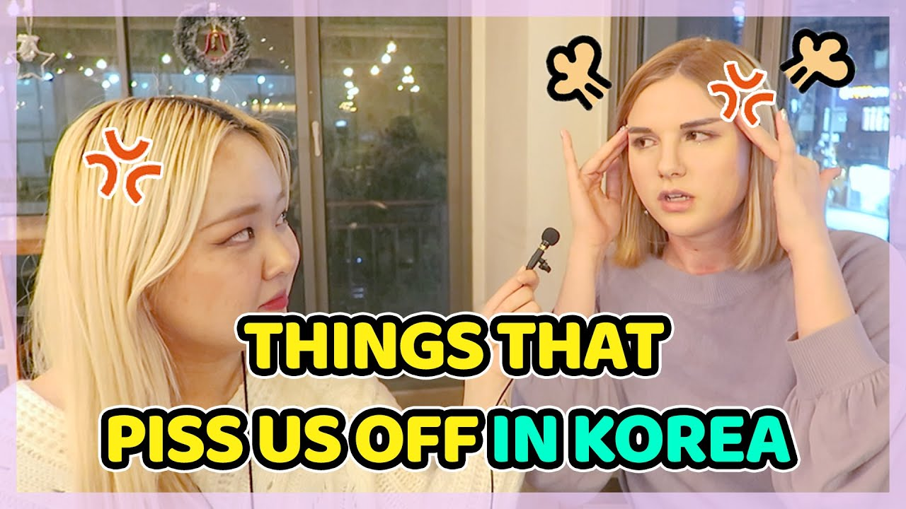 Things that piss us off in Korea - YouTube