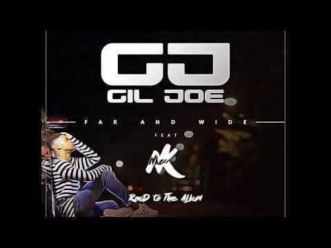 Gil Joe - Far And Wide ft Nkay (Audio)
