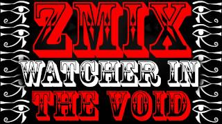 ZMiX Watcher In The Void Chipstep Chiptune Dubstep