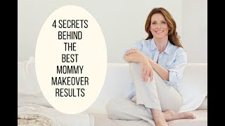 4 Secrets behind the Best Mommy Makeover Results