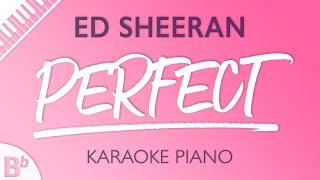 Perfect (Higher Key of Bb) [Piano Karaoke Instrumental] Ed Sheeran