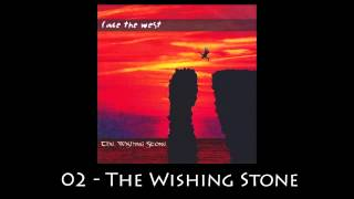 Face The West - The Wishing Stone - 02 - The Wishing Stone