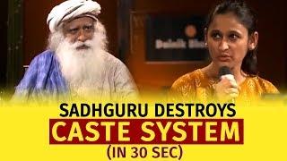 Sadhguru DESTROYS **Caste System** (IN 30 Seconds!)