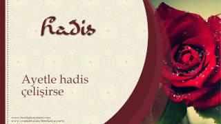 Ayetle Hadis Çelişirse - Sorularla İslamiyet