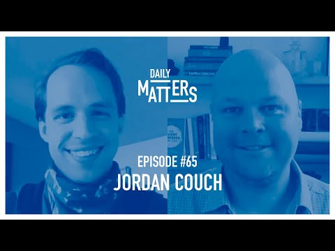 Daily Matters - Episode #65 - Jordan Couch