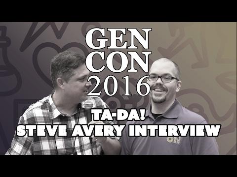 Gen Con 2016 Ta-Da Steve Avery Interview