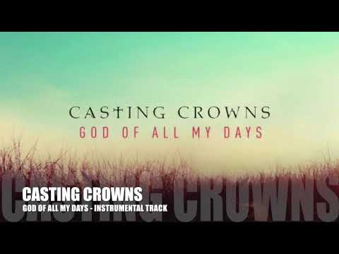 Casting Crowns - God of All My Days - Instrumental Track