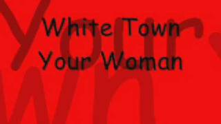 White Town - Your Woman (1997)