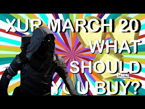 Destiny quot xur march 20 quot quot what did i buy quot quot xur location 3 20 15