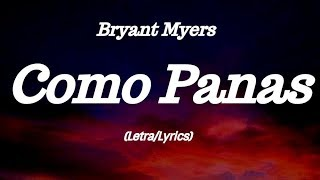 Bryant Myers - Como Panas (Lyrics/Letra)