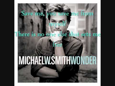 Michael-W-Smith- Save me from myself +  Lyrics