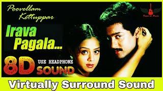 Irava Pagala | 8D Audio Song | Poovellam Kettuppar | Surya, Jyothika | Yuvan Shankar Raja