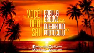 Baixar Gorilla Groove - Você Não Sai
