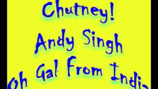 Oh Gal From India [Chutney] - Andy Singh