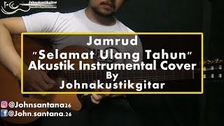 JAMRUD - Selamat Ulang Tahun Akustik Instrumental By Johnakustikgitar Mp3