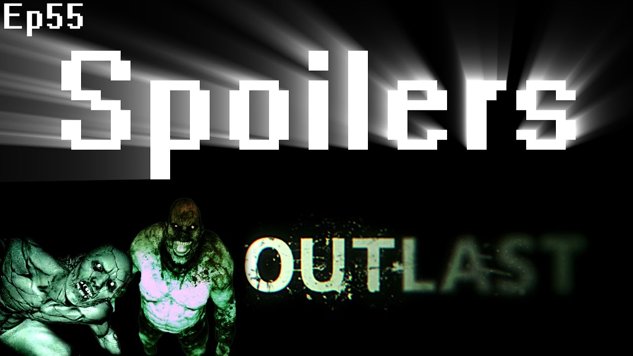 Download Spoilers - Outlast