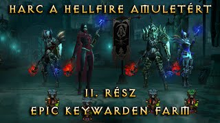 Harc a Hellfire amuletért 2. Rész: Keywarden farm