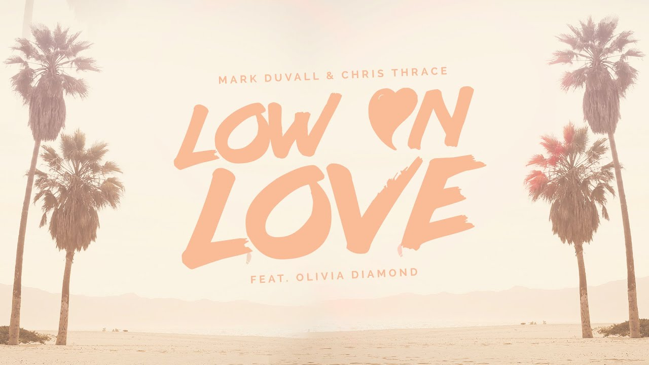 Mark Duvall & Chris Thrace - Low on Love ft. Olivia Diamond (Lyric Video)
