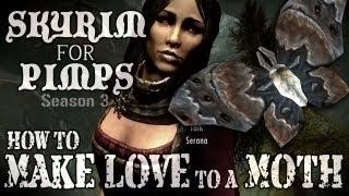 Skyrim For Pimps - How to Make Love to a Moth (S3E09) Dawnguard Walkthrough