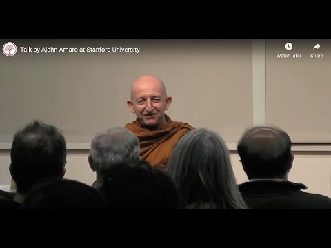 Talk by Ajahn Amaro at Stanford University