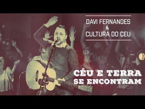 Céu e terra se encontram - Davi Fernandes & Cultura do Céu (DVD Céu e terra se encontram)