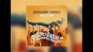 Equivocarme Y Hacerlo Feat. La Liga | Gustavo Cordera en la Caravana Mágica
