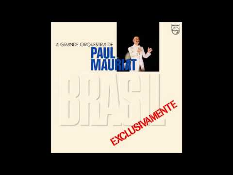 Paul Mauriat - Brasil Exclusivamente (Brazil 1977) [Full Album]