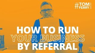 6 Referral Drivers You Should Implement to Stand Out In Your Sphere | #TomFerryShow