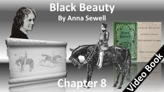 Chapter 08 - Black Beauty by Anna Sewell
