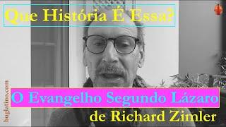 """QUE HISTÓRIA É ESSA? """"O Evangelho segundo Lázaro"""", de Richard Zimler"""