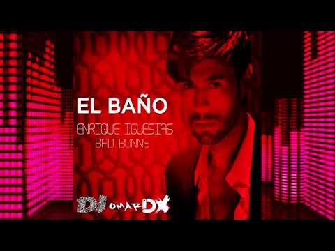 Enrique Iglesias  - El Baño ✘ DJ OMAR DX  Remix
