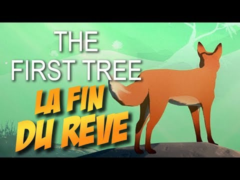 La fin du rêve 2/2 (Let's Play The First Tree FR)
