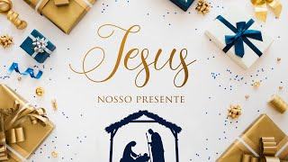 Jesus - Nosso Presente