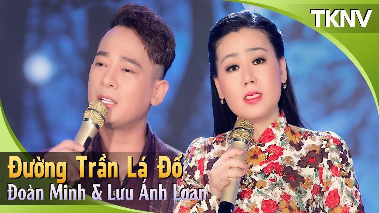 Đường Trần Lá Đổ - Lưu Ánh Loan, Đoàn Minh   TKNV
