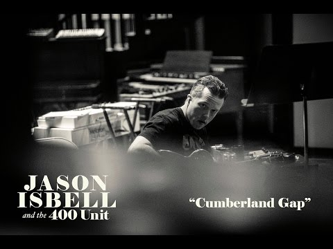 Jason Isbell and the 400 Unit - Cumberland Gap