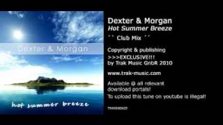 Dexter & Morgan - Hot Summer Breeze (Club Mix)