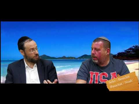 Sefer Berechit : PARACHAT NOAH' (2) avec le duo Rav Brand et Fabrice