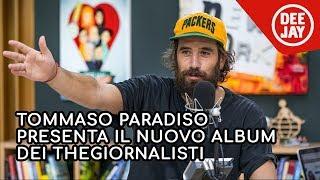"""Tommaso Paradiso presenta """"Love"""" il nuovo album dei TheGiornalisti a Radio Deejay"""