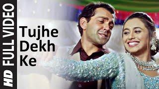 Tujhe Dekh Ke Full Song , Badal , Bobby Deol , Rani Mukherjee