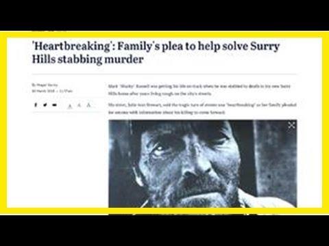 News Channel    'Heartbreaking': Family's plea to help solve Surry Hills stabbing murder