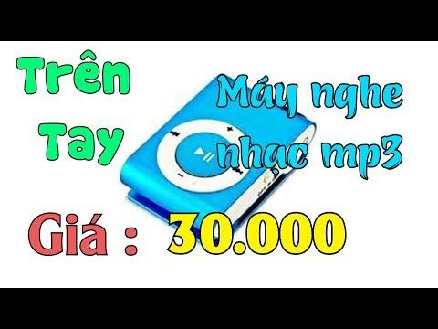 KPR | Trên Tay Máy Nghe Nhạc Mp3 Giá 30.000 VNĐ