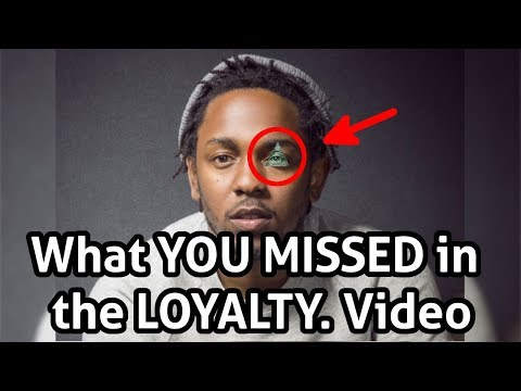 ILLUMINATI CONFIRMED? The 3 Things YOU MISSED In Kendrick Lamar's LOYALTY. Video